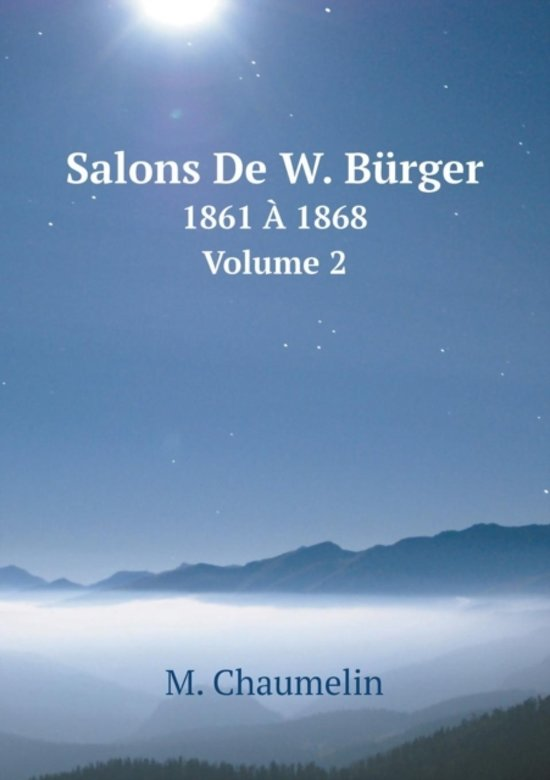 Salons de W. Burger 1861 a 1868. Volume 2