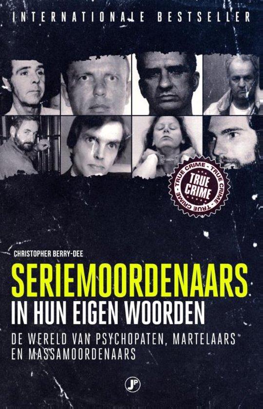 Boek cover Seriemoordenaars in hun eigen woorden van Christopher Berry-Dee (Paperback)