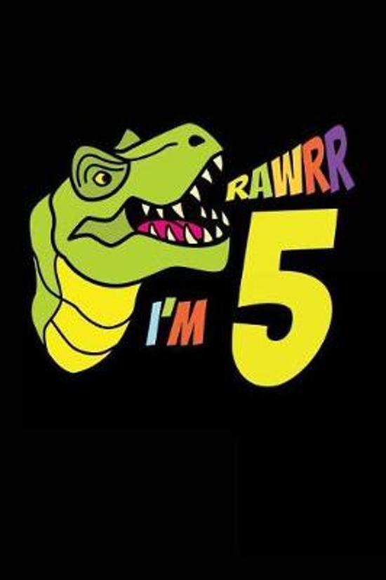 Rawrr I'm 5