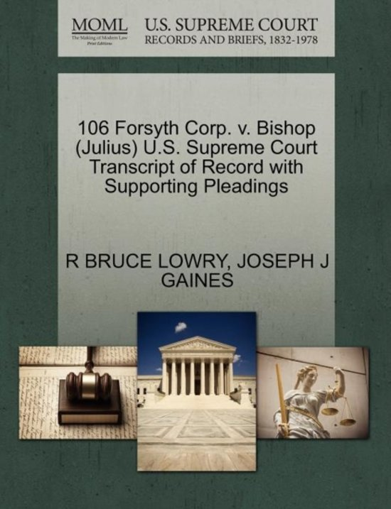 106 Forsyth Corp. V. Bishop (Julius) U.S. Supreme Court Transcript of Record with Supporting Pleadings