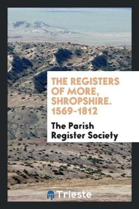 The Registers of More, Shropshire. 1569-1812