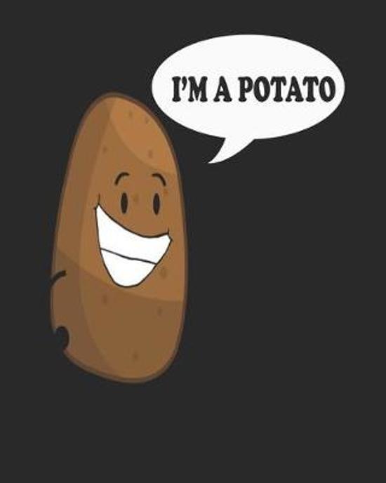 I'm a Potato: Funny Potatoes Planner for Millenials
