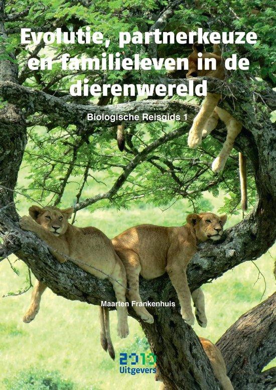Biologische Reisgids 1 Evolutie partnerkeuze en familieleven in de dierenwereld