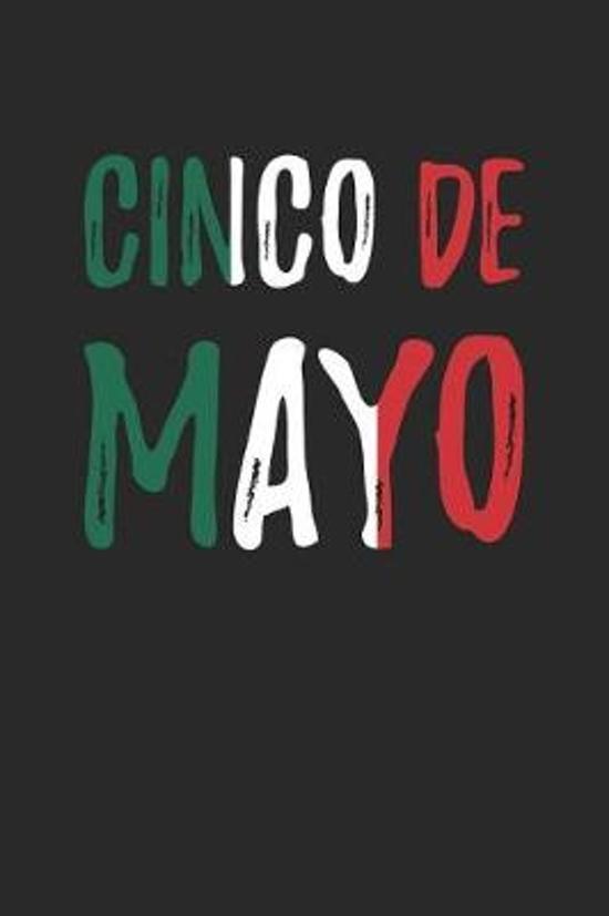 Cinco De Mayo Notebook - Cinco De Mayo Mexican Flag for Women Men and Kids - Cinco De Mayo Journal - Cinco De Mayo Diary