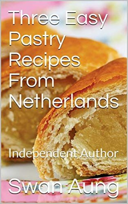 Three Easy Pastry Recipes From Netherlands