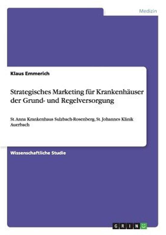 Strategisches Marketing F r Krankenh user Der Grund- Und Regelversorgung