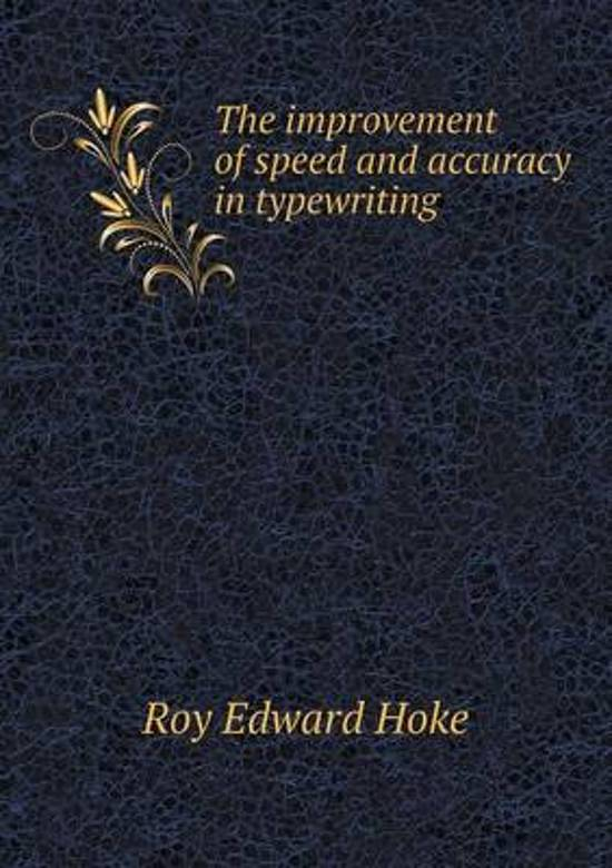 The Improvement of Speed and Accuracy in Typewriting
