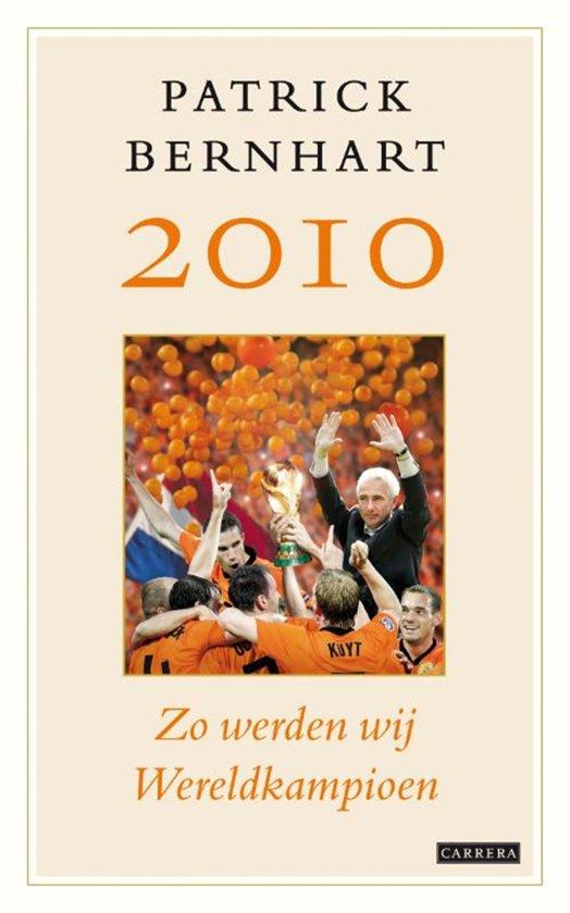 Boek cover 2010: Zo werden wij wereldkampioen van Patrick Bernhart (Onbekend)