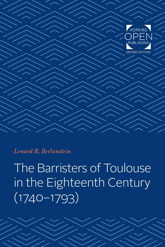 The Barristers of Toulouse in the Eighteenth Century (1740-1793)