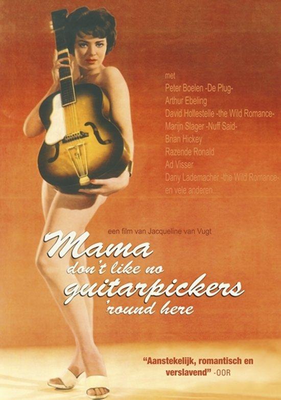 Mama Don't Like No Guitarpickers 'round Here