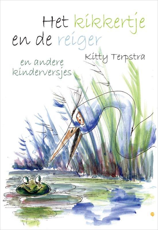 Cover van het boek 'Het kikkertje en de reiger en andere kinderversjes' van Kitty Terpstra