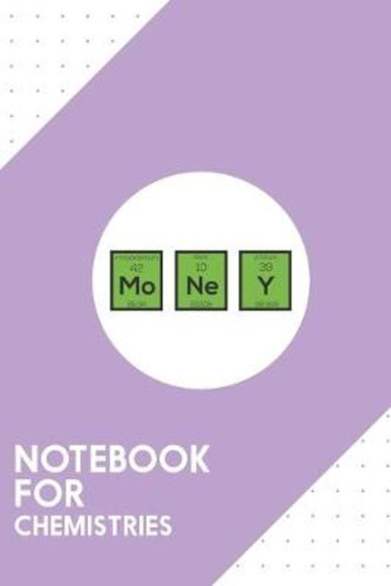 Notebook for Chemistries: Dotted Journal with Money Chemical Element Funny Design - Cool Gift for a friend or family who loves science presents!