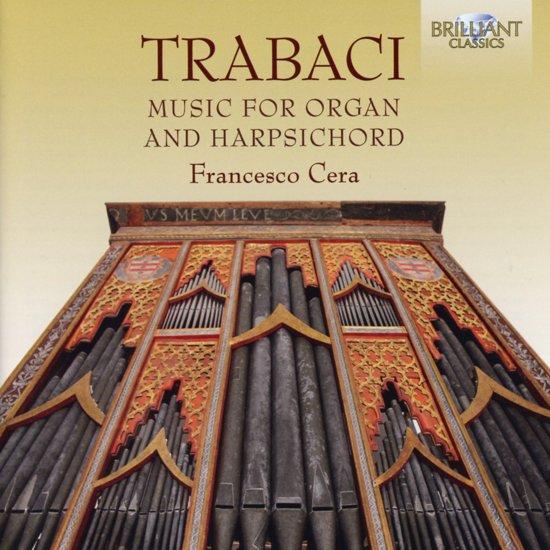 Trabaci: Harpsichord And Organ Musi