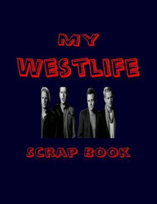 My Westlife Scrap Book