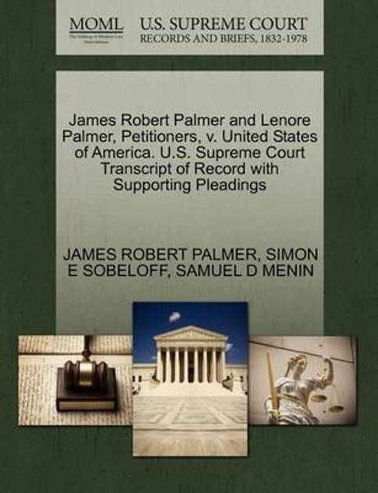 James Robert Palmer and Lenore Palmer, Petitioners, V. United States of America. U.S. Supreme Court Transcript of Record with Supporting Pleadings