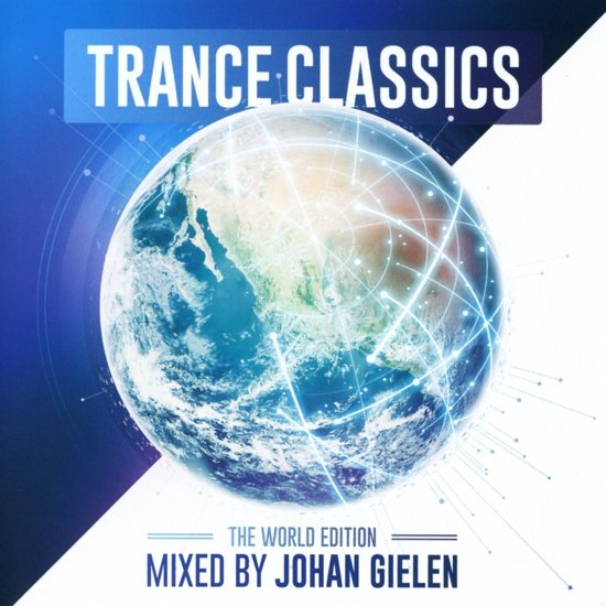 Trance Classics The World Edition - Mixed By Johan Gielen
