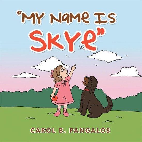 Bol My Name Is Skye Ebook Carol B Pangalos 9781524689308