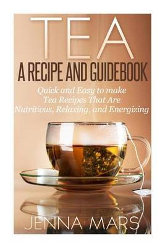 Tea a Recipe and Guidebook