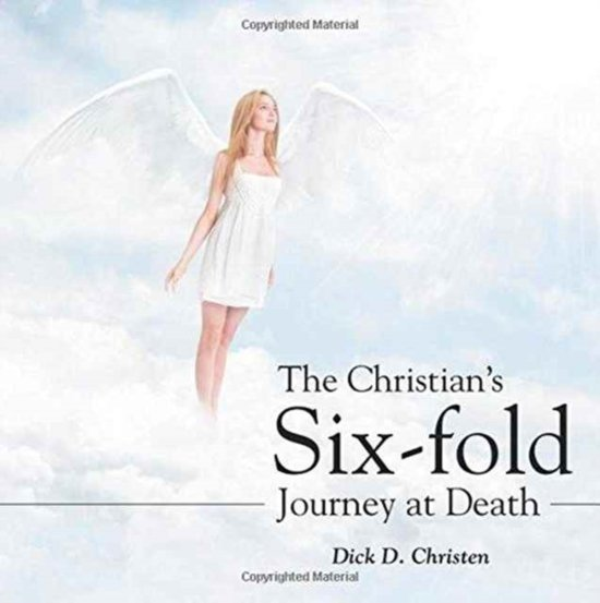 The Christian's Six-Fold Journey at Death