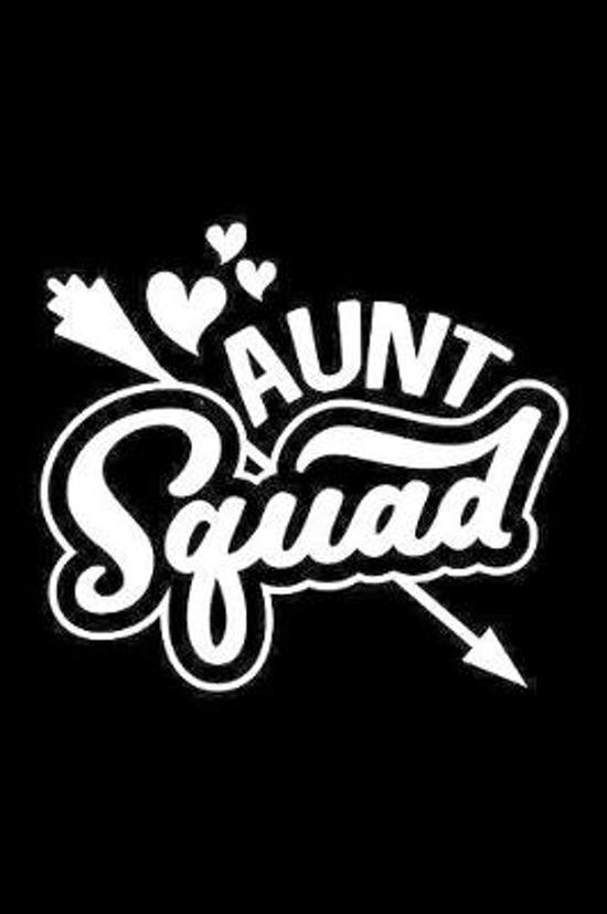 Aunt Squad: 120 Page Lined Notebook - [6x9]