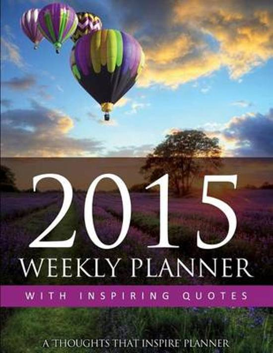 Bolcom 2015 Weekly Planner With Inspiring Quotes Marci Aurila
