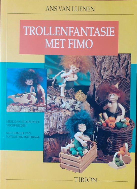 TROLLENFANTASIE MET FIMO - Agathe van Hell |