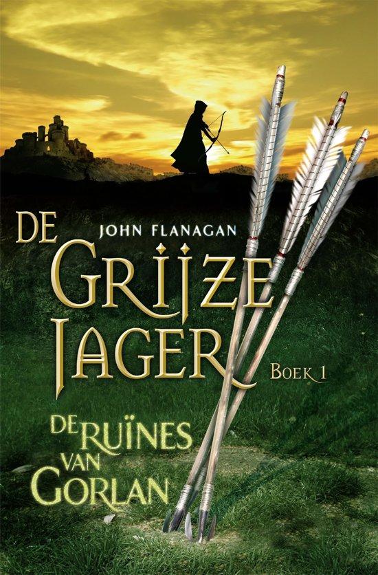 De Grijze Jager - boek 1: De ruïnes van Gorlan
