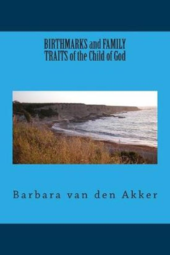 BIRTHMARKS and FAMILY TRAITS of the Child of God