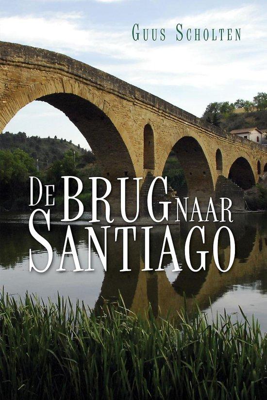 De brug naar santiago - Guus Scholten pdf epub