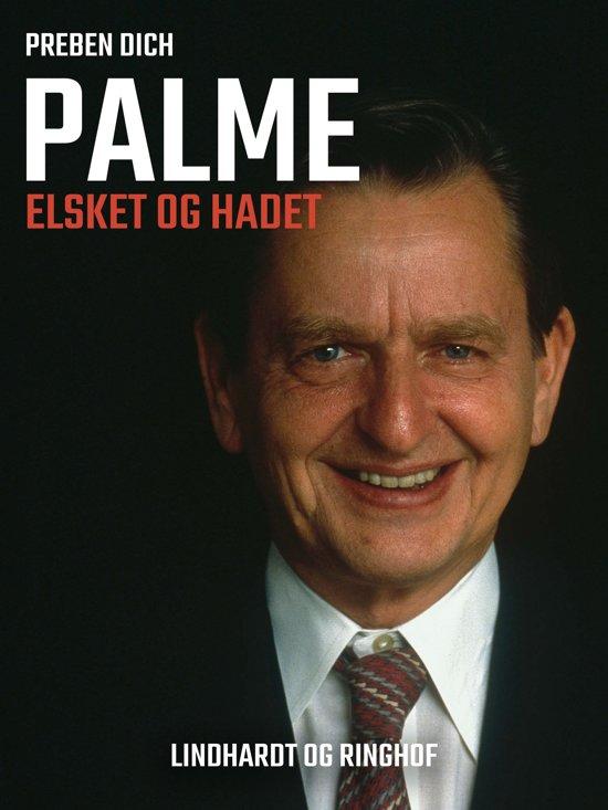 Palme. Elsket og hadet