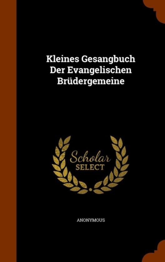 Kleines Gesangbuch Der Evangelischen Brudergemeine