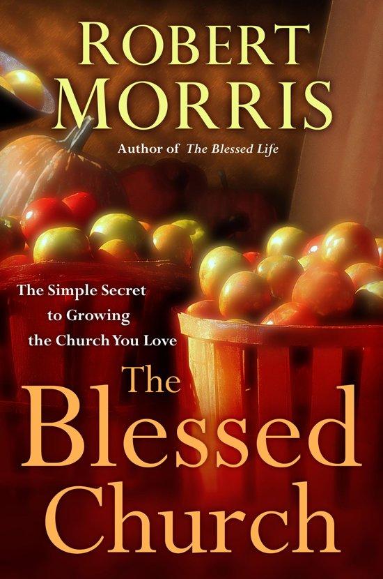 Bol The Blessed Church Ebook Robert Morris 9780307729743