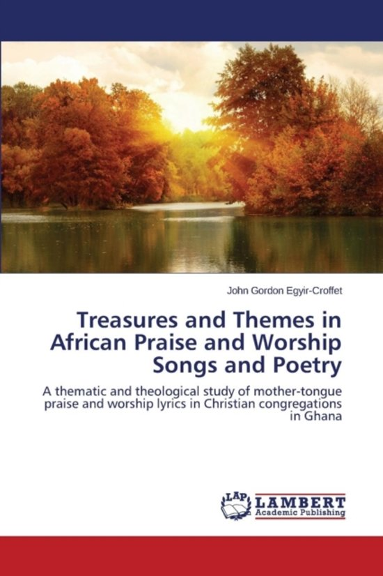 Treasures and Themes in African Praise and Worship Songs and Poetry