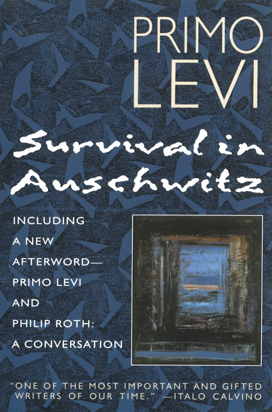 primo levis survival in auschwitz This paper discusses primo levi's memoir if this is a man, and his use of dante's inferno as representative of the holocaust ordeal including the deconstruction of identity in auschwitz.