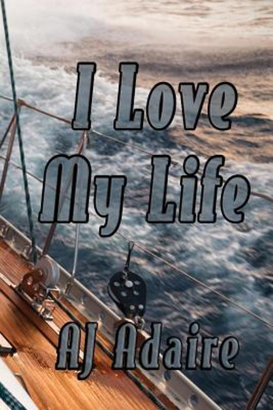 Bolcom I Love My Life Aj Adaire 9781508583783 Boeken
