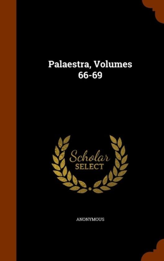 Palaestra, Volumes 66-69