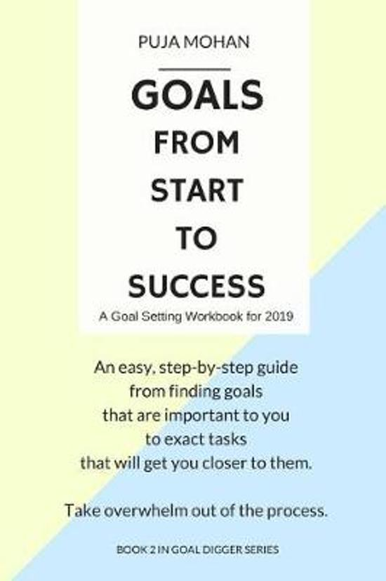 Goals, from Start to Success