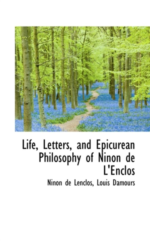Life Letters and Epicurean Philosophy of Ninon de L'Enclos
