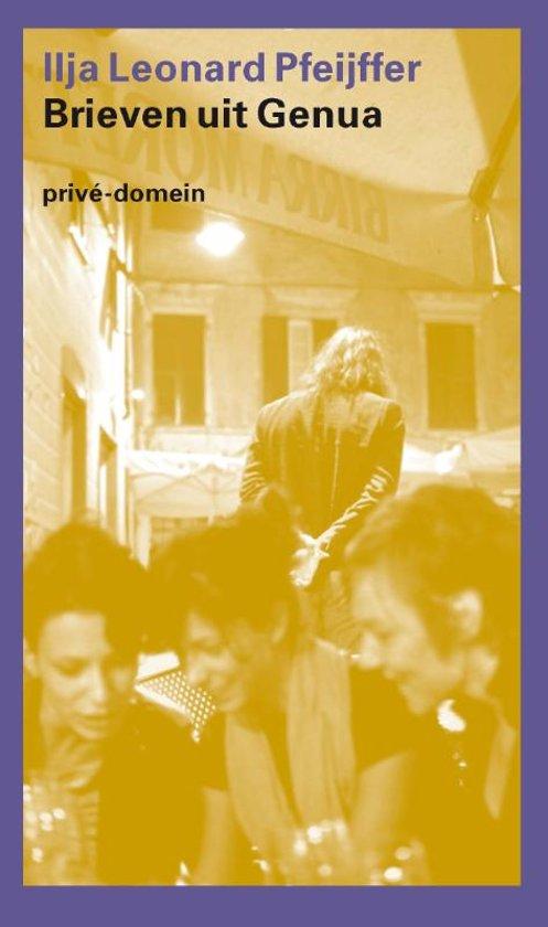 Boek cover Privé-domein - Brieven uit Genua van Ilja Leonard Pfeijffer (Paperback)