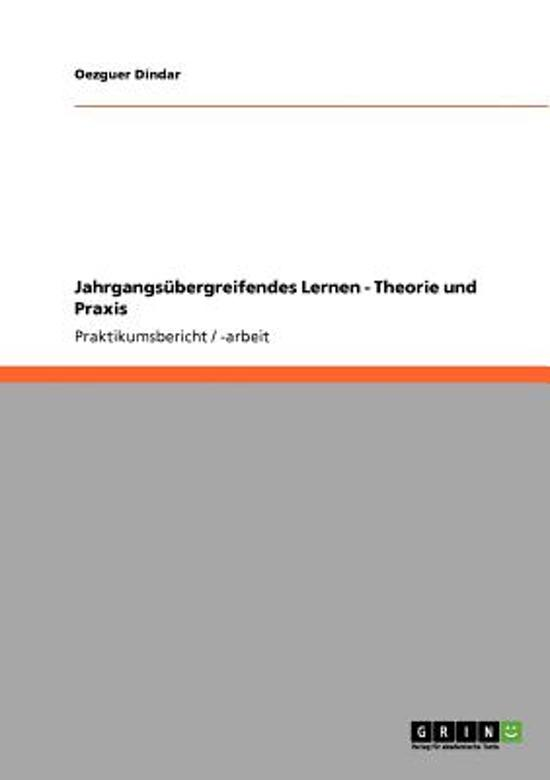Jahrgangs bergreifendes Lernen - Theorie Und Praxis