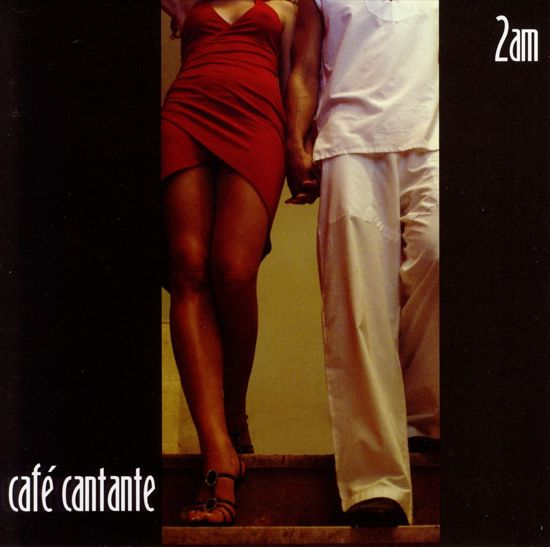Cafe Cantante: 2 AM