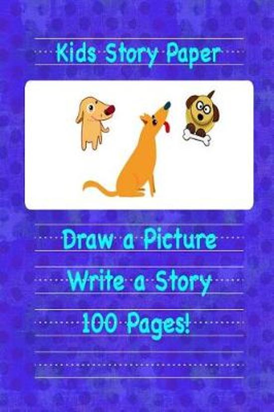 Kids Story Paper Draw a Picture Write a Story 100 Pages!