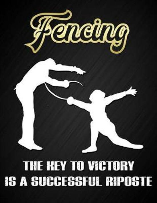 Fencing the Key to Victory Is a Successful Riposte