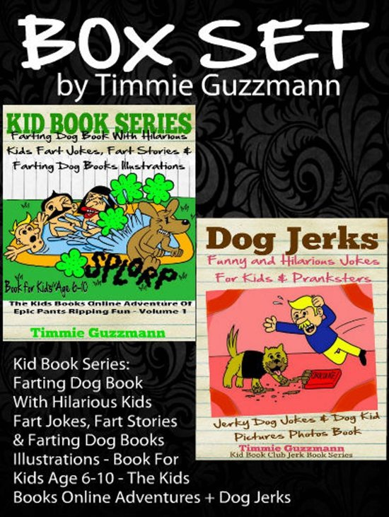 Box Set: Kid Book Series: Farting Dog Book With Hilarious Kids Fart Jokes, Fart Stories & Farting Dog Books Illustrations - Book For Kids Age 6-10 - The Kids Books Online Adventures + Dog Jerks