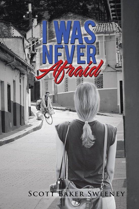 I Was Never Afraid