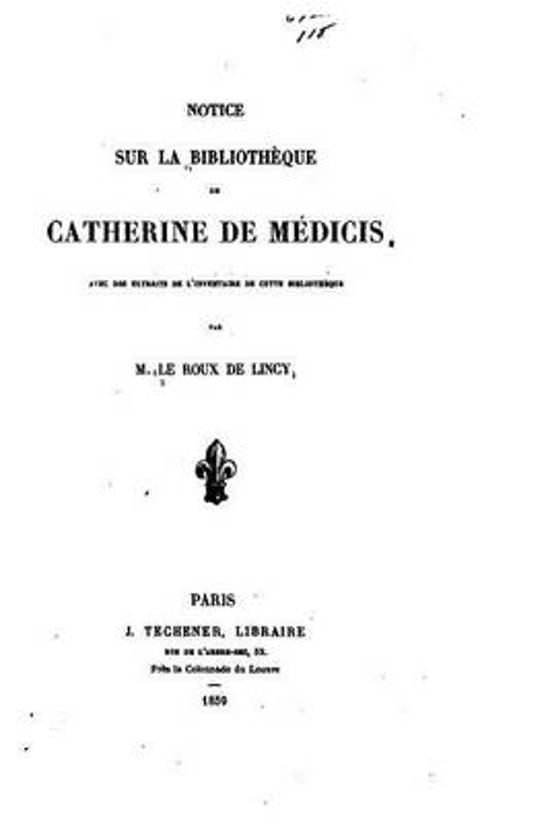 Notice Sur La Biblioth que de Catherine de M dicis