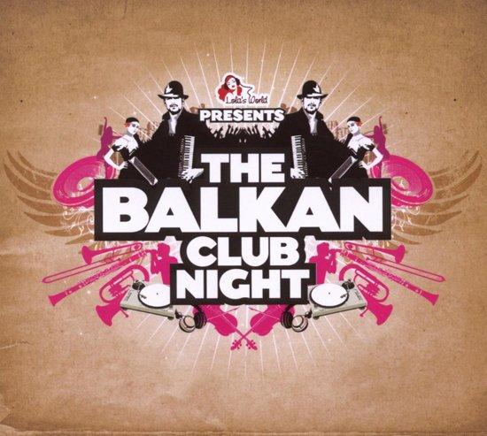 The Balkan Club Night