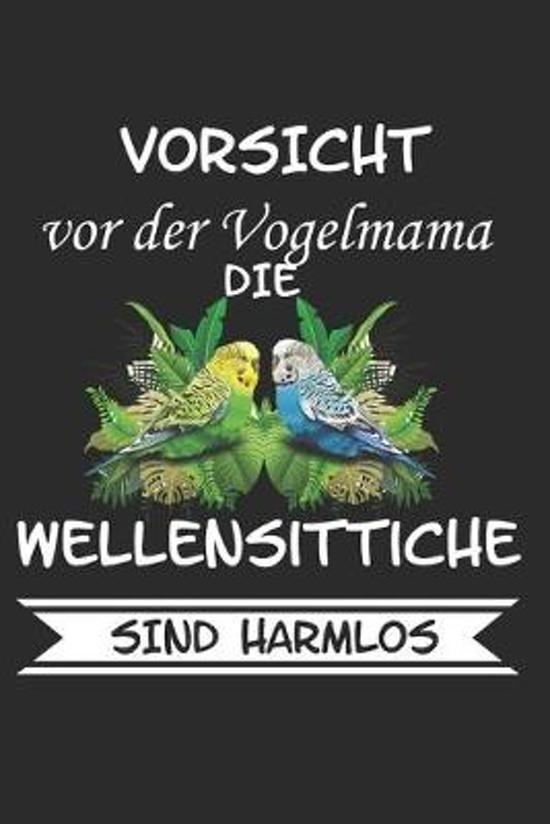 Vorsicht vor der Vogelmama die Wellensittiche sind Harmlos: Wellensittich Sittich Nymphensittich Spruch Lustig Geschenk Notizbuch
