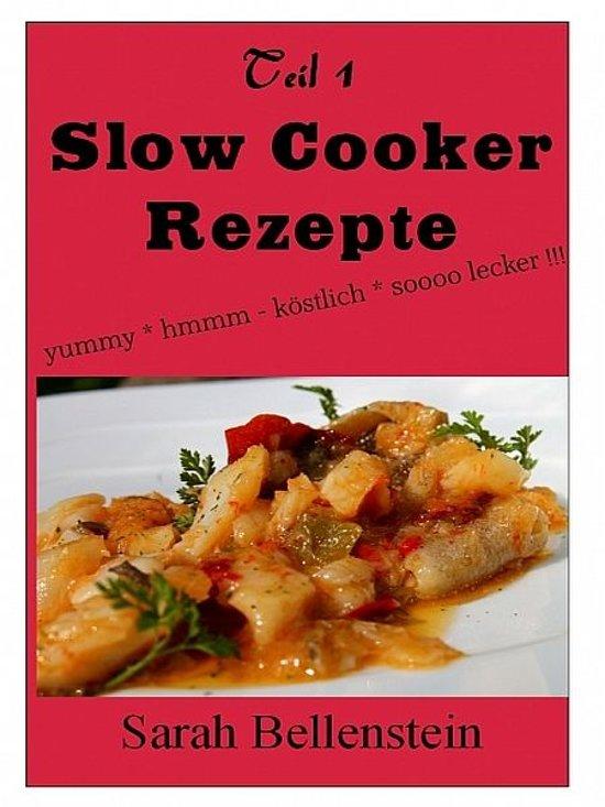 Bolcom Slow Cooker Rezepte Teil 1 Ebook Sarah Bellenstein