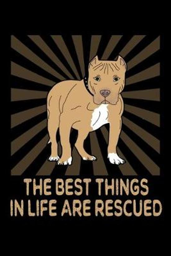 The Best Things In Life Are Rescued: Pitbull Themed Blank Notebook